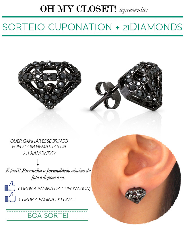 sorteio blog de moda oh my closet 21diamonds cuponation brinco bijoux acessorios