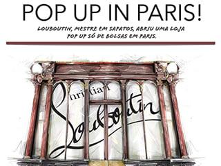 louboutin pop up store blog de moda oh my closet loja pop up christian louboutin bolsa bolsas tendencia
