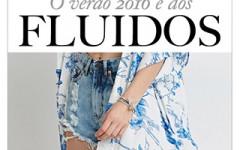 O Verão 2016 é dos fluidos. A blogueira Mônica Araújo te mostra essa e outras tendências do próximo verão!
