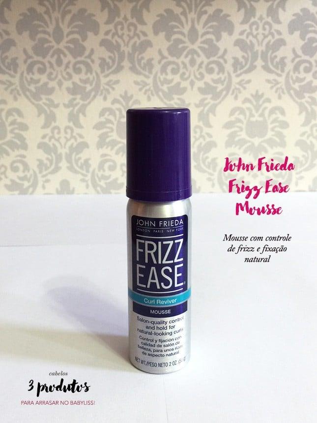 O mousse do John Frieda está no top 3 das dicas para fazer babyliss do blog Oh My Closet! Vem ver!