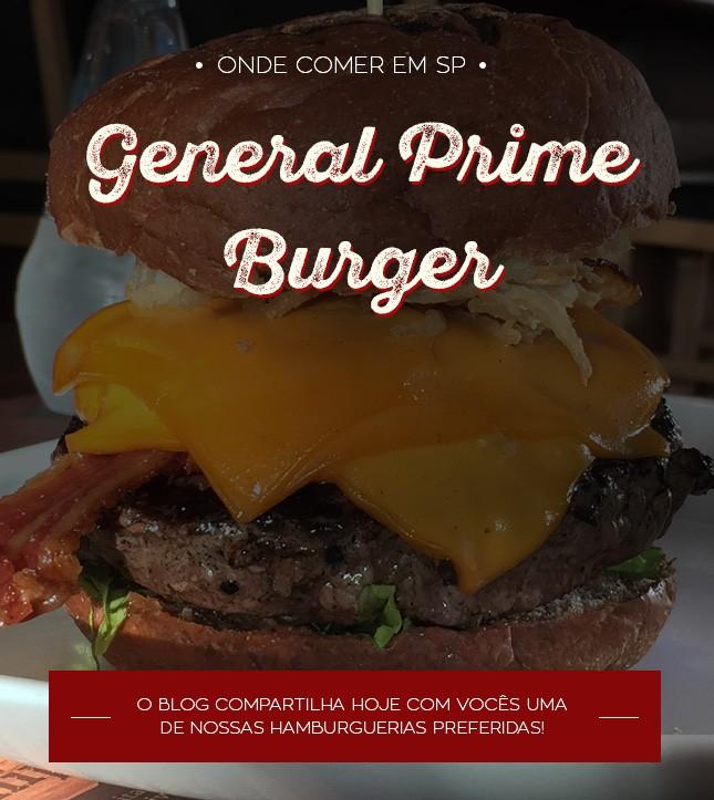 O General Prime Burger é um dos restaurantes favoritos da blogger Mônica Araújo em São Paulo, vem ver as dicas no Oh My Closet!