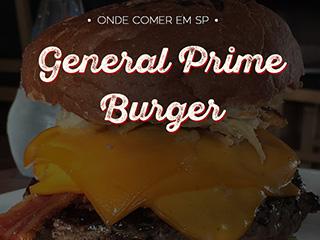 General Prime Burger: vem ver as dicas da blogueira Mônica Araújo sobre onde comer em São Paulo.