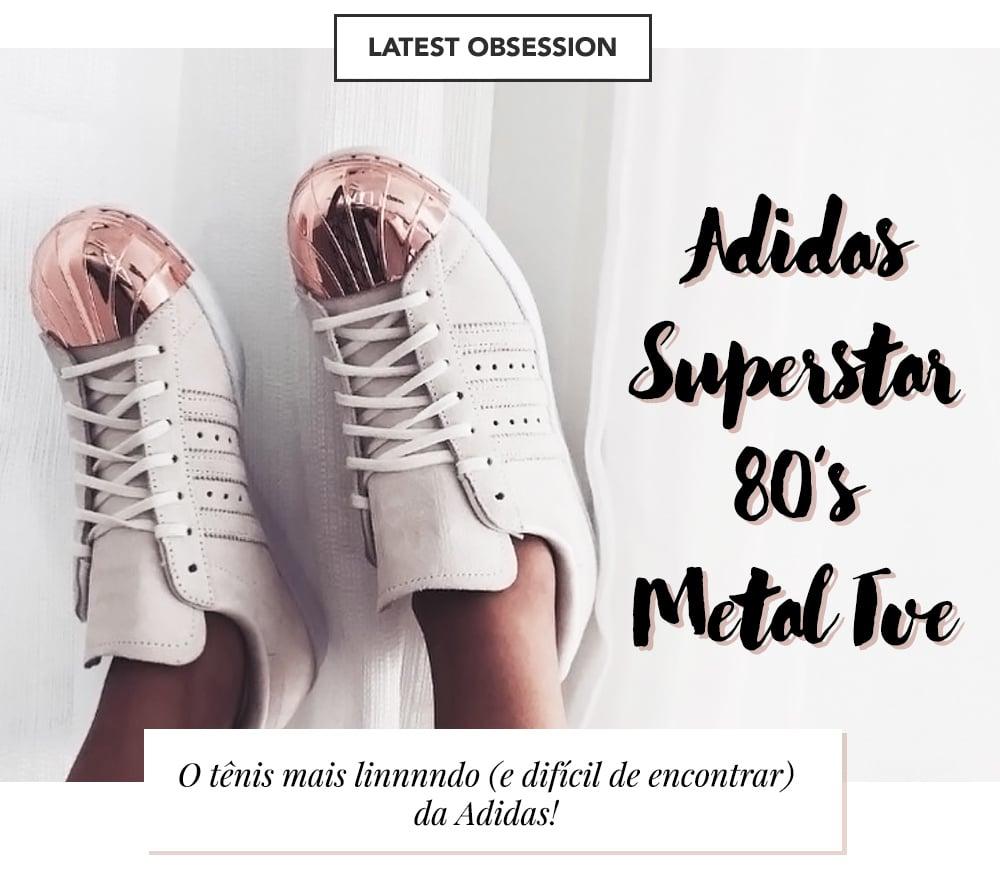O Adidas Superstar 80's é a nova obsessão da blogueira Mônica Araújo. Todos os detalhes no OMC!