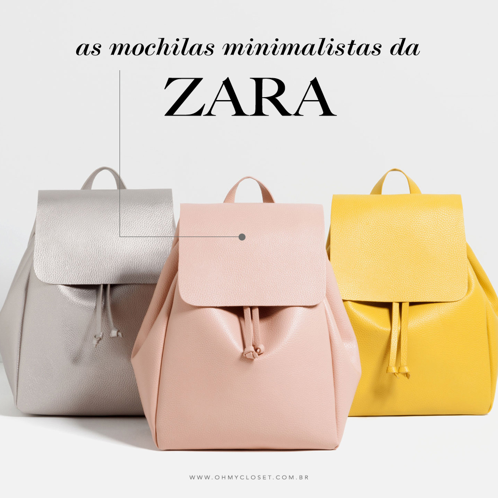 Vem pro Oh My Closet saber mais sobre a mochila minimalista Zara!