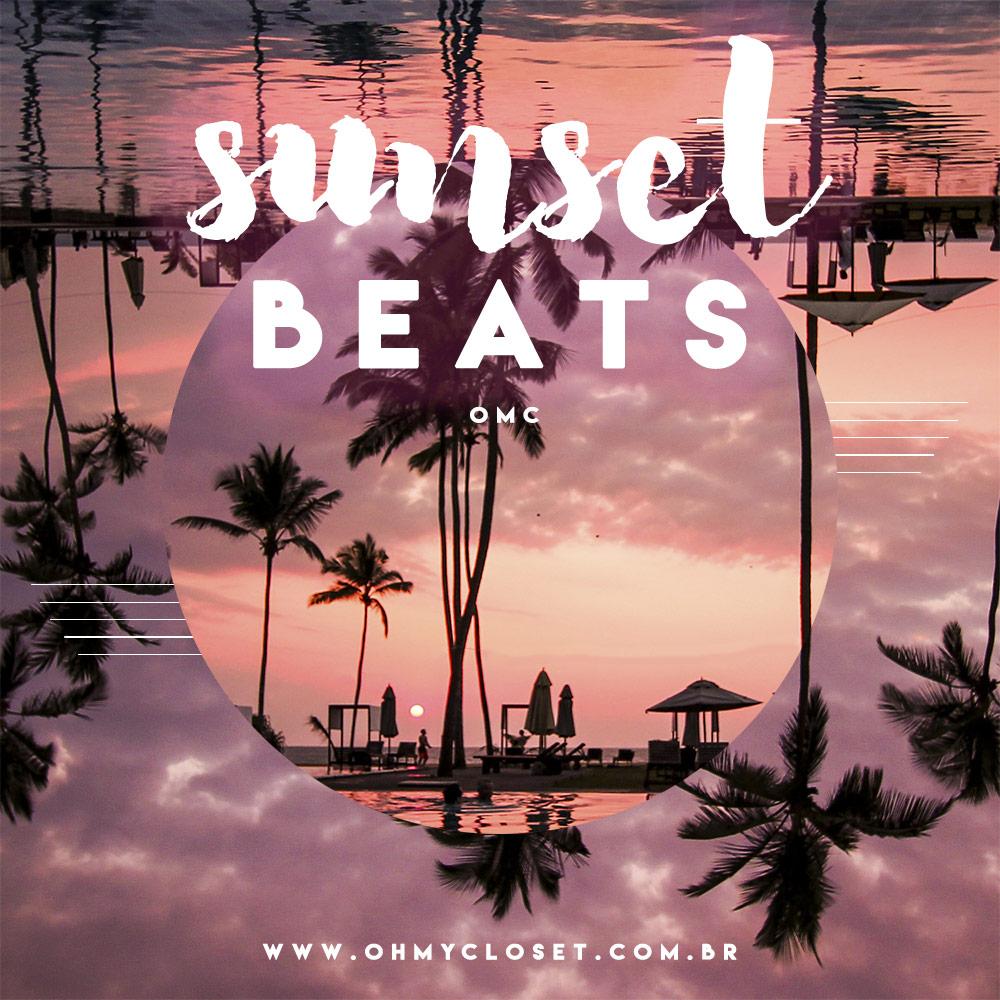 Quer conhecer a melhor playlist sunset party spotify 2017? O Oh My Closet montou a Summer Beats, vem ver!