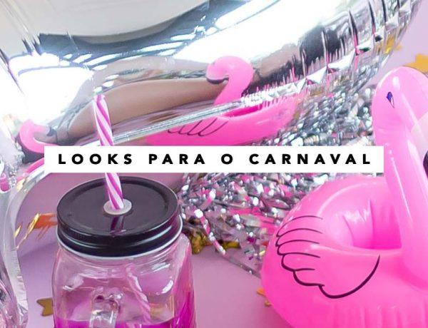 Looks para o Carnaval Dicas e inspirações do Oh My Closet por Mônica Araújo.