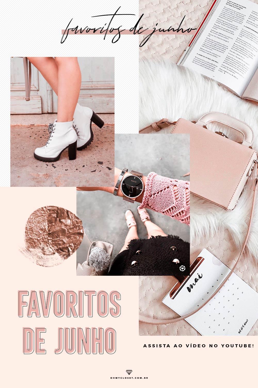 Seleção de produtos favoritos do mês de junho, por Monica Araújo do blog Oh My Closet!