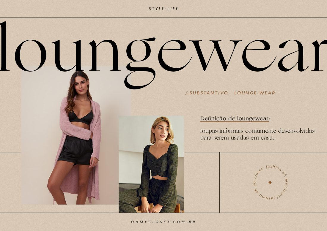 Guia do Loungewear (roupas confortáveis), o que é, como usar e onde comprar.
