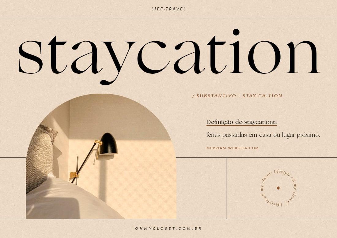 Guia de Staycation Oh My Closet!